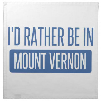 I'd rather be in Mount Vernon Napkin