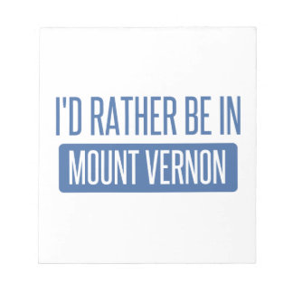 I'd rather be in Mount Vernon Notepad