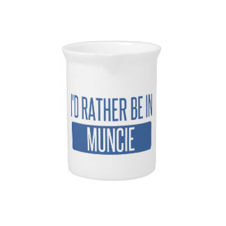 I'd rather be in Muncie Pitcher