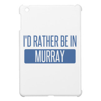I'd rather be in Murray Case For The iPad Mini