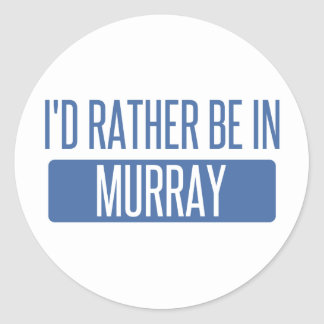 I'd rather be in Murray Classic Round Sticker