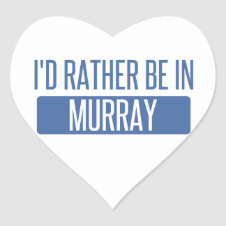 I'd rather be in Murray Heart Sticker