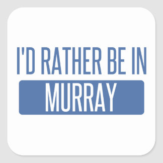 I'd rather be in Murray Square Sticker