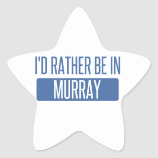 I'd rather be in Murray Star Sticker