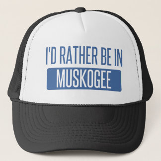 I'd rather be in Muskogee Trucker Hat