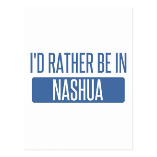 I'd rather be in Nashua Postcard