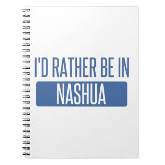 I'd rather be in Nashua Spiral Notebook