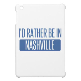 I'd rather be in Nashville Case For The iPad Mini