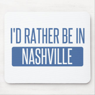 I'd rather be in Nashville Mouse Pad