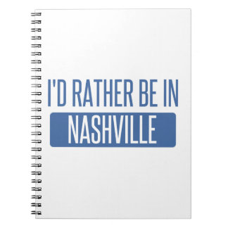 I'd rather be in Nashville Notebooks