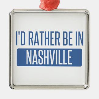 I'd rather be in Nashville Silver-Colored Square Ornament