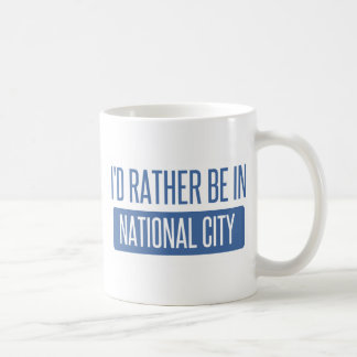 I'd rather be in National City Coffee Mug