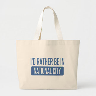 I'd rather be in National City Large Tote Bag