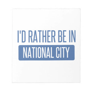 I'd rather be in National City Notepads