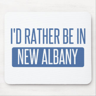 I'd rather be in New Albany Mouse Pad