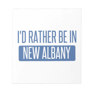I'd rather be in New Albany Notepad