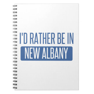 I'd rather be in New Albany Spiral Note Books
