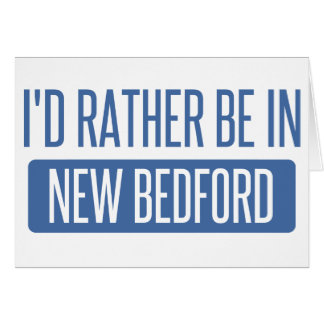 I'd rather be in New Bedford Card