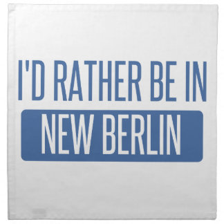 I'd rather be in New Berlin Napkin