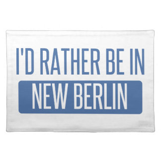 I'd rather be in New Berlin Placemat