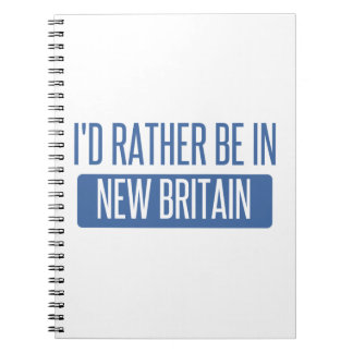 I'd rather be in New Britain Spiral Notebook