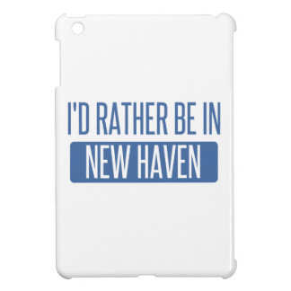 I'd rather be in New Haven iPad Mini Case