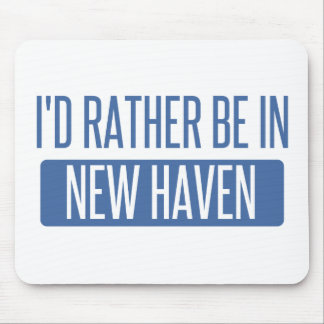 I'd rather be in New Haven Mouse Pad