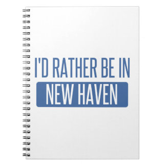 I'd rather be in New Haven Spiral Notebook