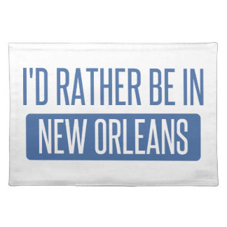 I'd rather be in New Orleans Placemat