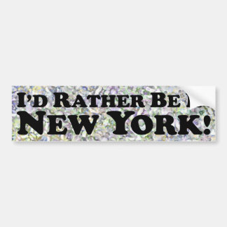 i'd Rather Be In New York - Bumper Sticker