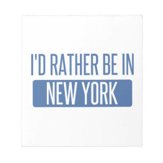 I'd rather be in New York Notepad
