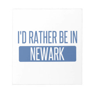 I'd rather be in Newark OH Notepad