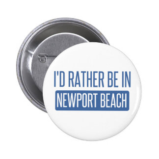 I'd rather be in Newport Beach 2 Inch Round Button
