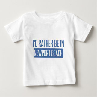 I'd rather be in Newport Beach Baby T-Shirt