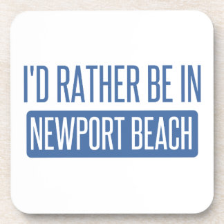 I'd rather be in Newport Beach Beverage Coasters