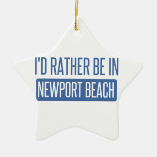 I'd rather be in Newport Beach Ceramic Star Ornament