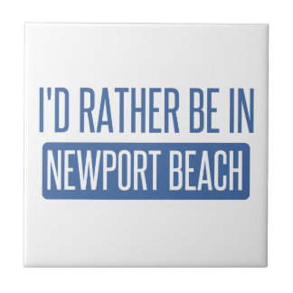 I'd rather be in Newport Beach Ceramic Tile