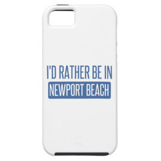 I'd rather be in Newport Beach iPhone 5 Covers