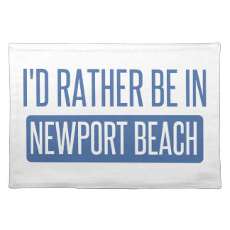 I'd rather be in Newport Beach Place Mat