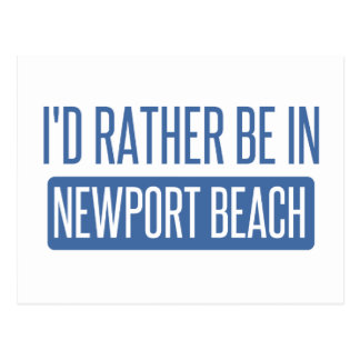 I'd rather be in Newport Beach Postcard