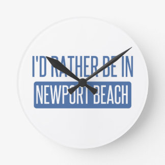 I'd rather be in Newport Beach Round Clock