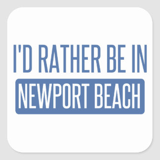 I'd rather be in Newport Beach Square Sticker