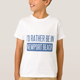 I'd rather be in Newport Beach T-Shirt