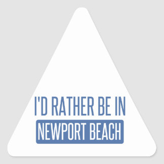 I'd rather be in Newport Beach Triangle Sticker