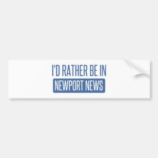 I'd rather be in Newport News Bumper Sticker