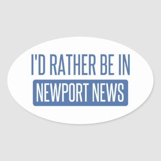 I'd rather be in Newport News Oval Sticker