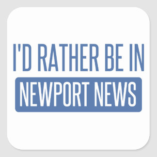 I'd rather be in Newport News Square Sticker