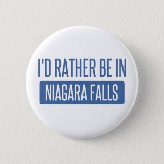 I'd rather be in Niagara Falls 2 Inch Round Button