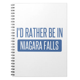 I'd rather be in Niagara Falls Spiral Notebook