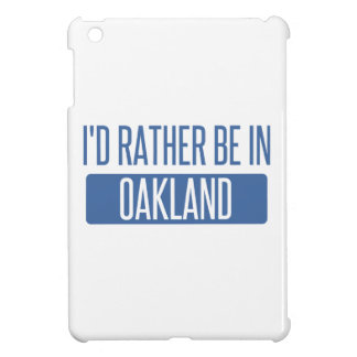 I'd rather be in Oakland Park Case For The iPad Mini